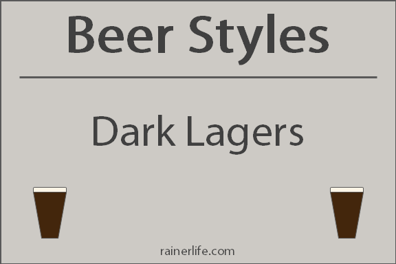 Beer Styles - Dark Lagers | rainerlife.com