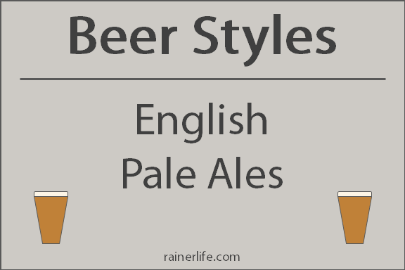 Beer Styles - English Pale Ales | rainerlife.com