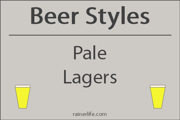 Beer Styles - Pale Lagers | rainerlife.com