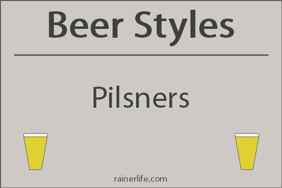 Beer Styles - Pilsners | rainerlife.com