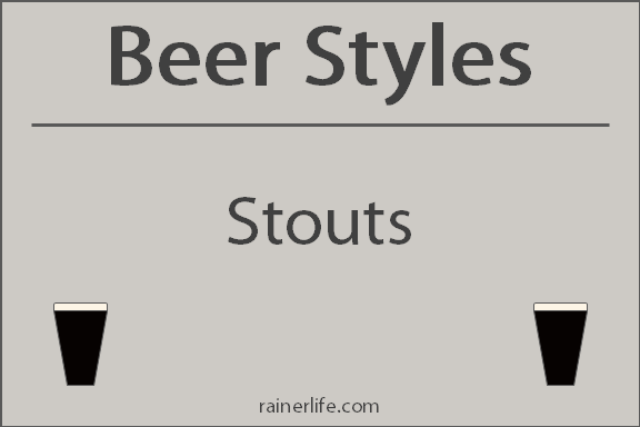 Beer Styles - Stouts | rainerlife.com